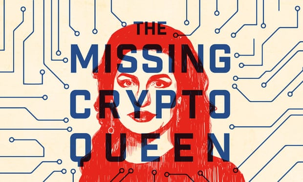 The cryptoqueen: the hunt for a multi-billion-dollar scam artist